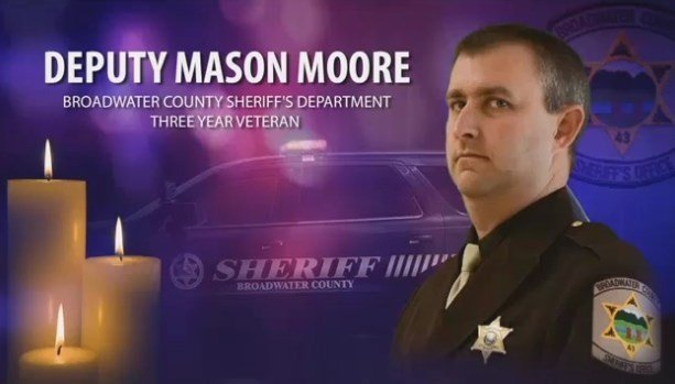 Broadwater County Sheriff's deputy Mason Moore was shot to death on May 16, 2017. (MTN News image)